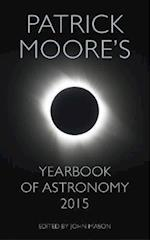 Patrick Moore's Yearbook of Astronomy 2015 (Yearbook of Astronomy)