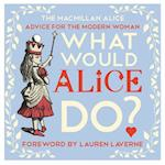 What Would Alice Do? (Macmillan Alice)