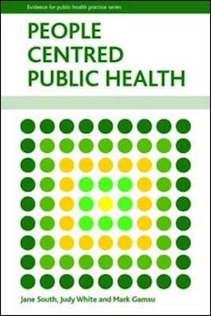 People-centred public health af Jane South, Judy White