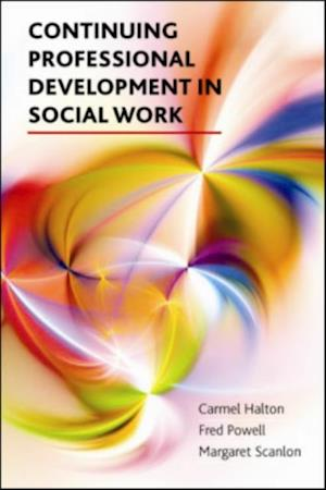 Continuing professional development in social work af Fred Powell, Carmel Halton