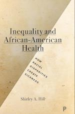 Inequality and African-American Health af Shirley A. Hill