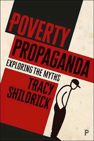 Poverty Propaganda af Tracy Shildrick