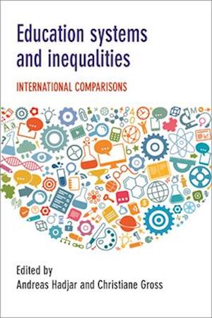 Education Systems and Inequalities af Andreas Hadjar
