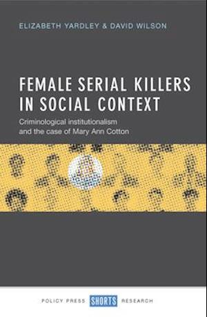 Female Serial Killers in Social Context af Elizabeth Yardley