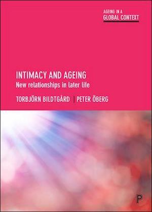 Bog, hardback Intimacy and Ageing af Torbjorn Bildtgard, Peter A-Berg