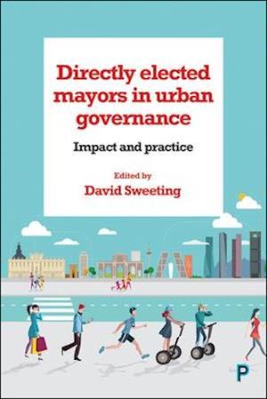 Bog, hardback Directly Elected Mayors in Urban Governance af David Sweeting