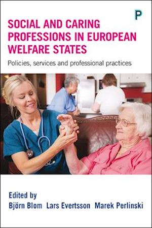 Bog, hardback Social and Caring Professions in European Welfare States