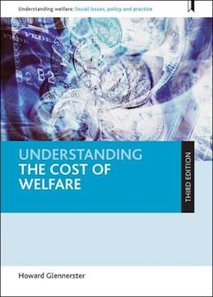 Bog, hardback Understanding the Cost of Welfare af Howard Glennerster