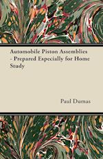 Automobile Piston Assemblies - Prepared Especially for Home Study af R. Tom Sawyer, Paul Dumas