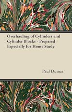 Overhauling of Cylinders and Cylinder Blocks - Prepared Especially for Home Study af M. C. V. Allchin, Paul Dumas