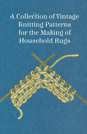A Collection of Vintage Knitting Patterns for the Making of Household Rugs af Anon