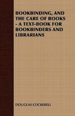 Bookbinding and the Care of Books: A Text-Book for Bookbinders and Librarians af Douglas Cockerell