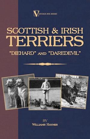 Scottish Terriers and Irish Terriers - Scottie Diehard and Irish Daredevil (a Vintage Dog Books Breed Classic) af Williams Haynes