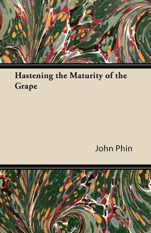 Hastening the Maturity of the Grape af John Phin