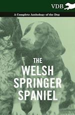 Welsh Springer Spaniel - A Complete Anthology of the Dog af Various Authors