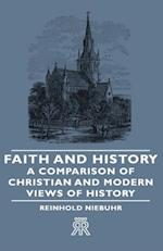 Faith and History - A Comparison of Christian and Modern Views of History af Reinhold Niebuhr