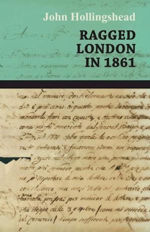 Ragged London in 1861 af John Hollingshead
