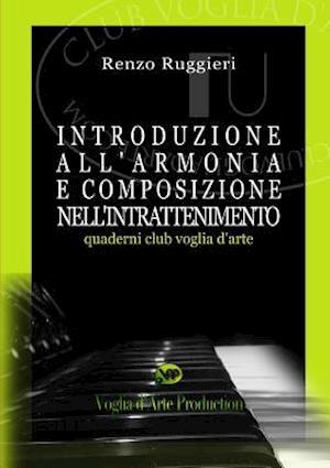 Introduzione All'armonia E Composizione Nell'intrattenimento af Renzo Ruggieri