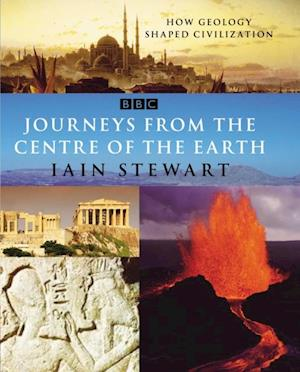 Journeys From The Centre Of The Earth af Iain Stewart