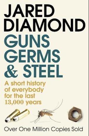 Guns, Germs And Steel af Jared Diamond