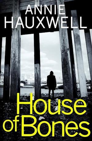 House of Bones af Annie Hauxwell