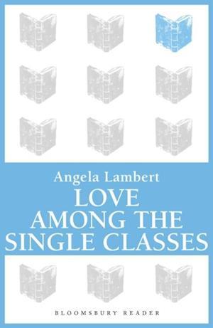 Love Among the Single Classes af Angela Lambert