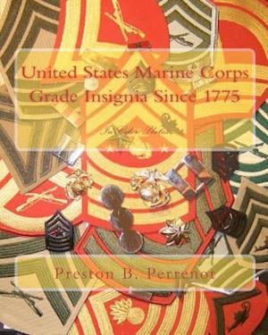 United States Marine Corps Grade Insignia Since 1775 af Preston B. Perrenot