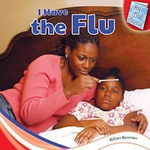 I Have the Flu af Gillian Gosman