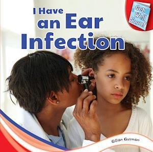 I Have an Ear Infection af Gillian Gosman