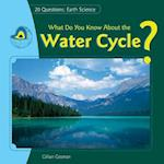 What Do You Know About the Water Cycle? af Jillian Gosman