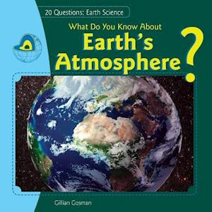 What Do You Know About Earth's Atmosphere? af Jillian Gosman