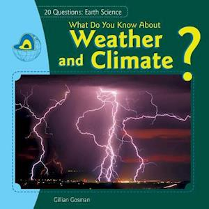 What Do You Know about Weather and Climate? af Gillian Gosman, Jillian Gosman
