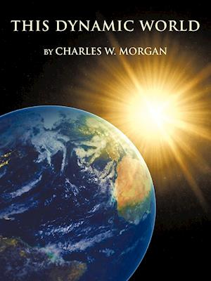 This Dynamic World af Charles W. Morgan