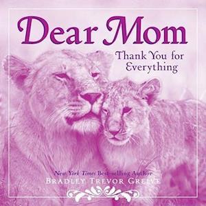 Dear Mom af Bradley Trevor Greive