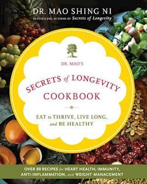 Dr. Mao's Secrets of Longevity Cookbook af Maoshing Ni