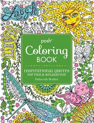 Posh Adult Coloring Book: Inspirational Quotes for Fun & Relaxation af Deborah Muller