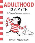 Adulthood is a Myth (Sarahs Scribbles, nr. 1)