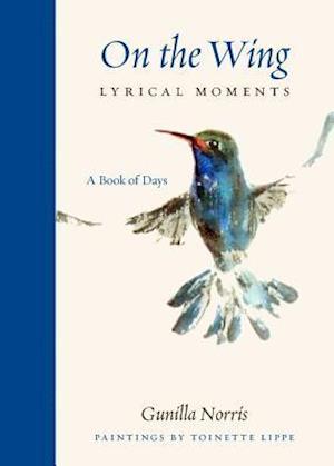 Bog, hardback On the Wing Lyrical Moments af Gunilla Norris