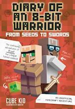From Seeds to Swords (Diary of an 8 bit Warrior)