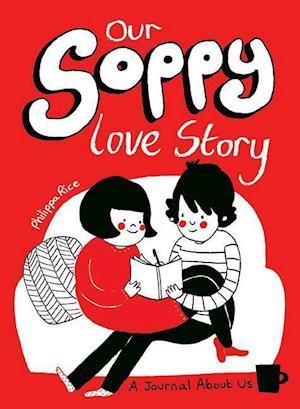 Bog, paperback Our Soppy Love Story af Philippa Rice