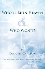 Who'll Be in Heaven & Who Won't? af Dwight Carlson