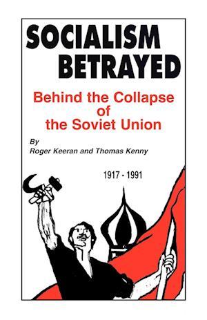 Socialism Betrayed af Roger Keeran, Thomas Kenny