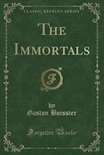 The Immortals (Classic Reprint)