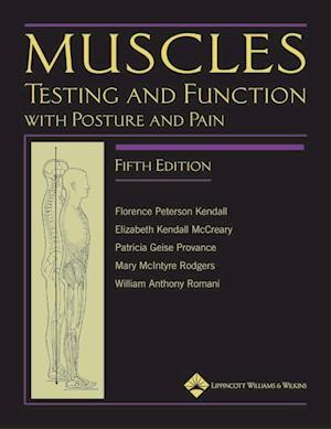 Bog, hardback Muscles: Testing and Function, with Posture and Pain af Mary Rodgers, Patricia Geise Provance, Elizabeth Kendall McCreary
