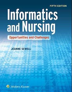 Informatics and Nursing af Jeanne Sewell