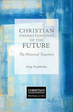 Christian Understandings of the Future af Amy Frykholm