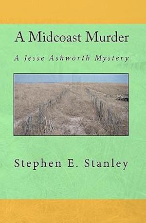 A Midcoast Murder af Stephen E. Stanley