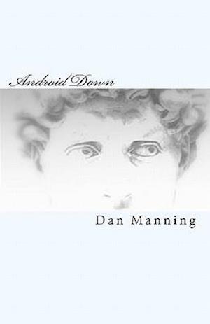 Android Down af Dan Manning