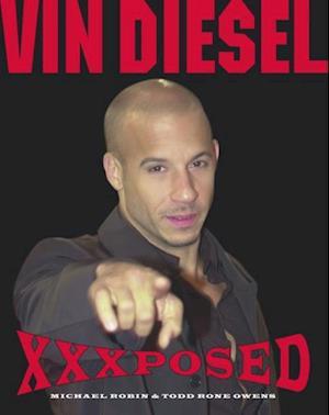 Vin Diesel XXXposed af Nancy Krulik