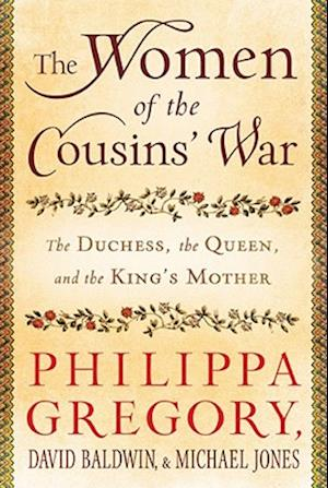 The Women of the Cousins' War af Philippa Gregory, David Baldwin, Michael Jones